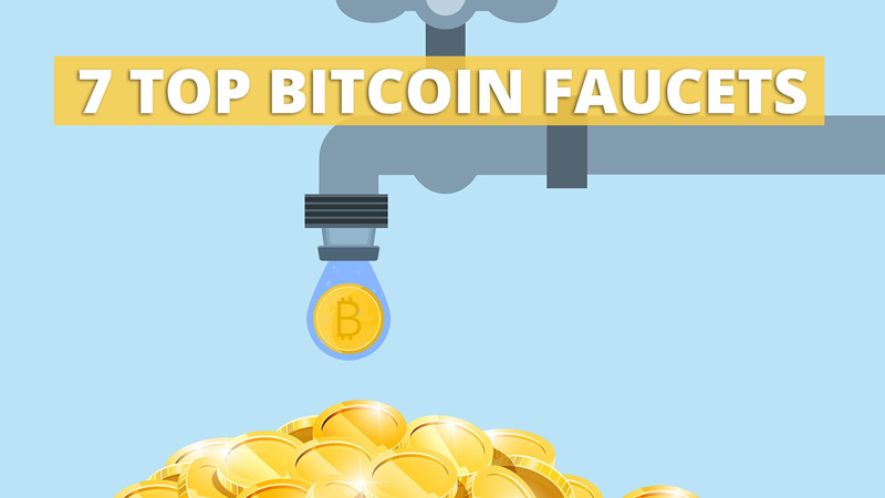 7 Top Bitcoin Faucets