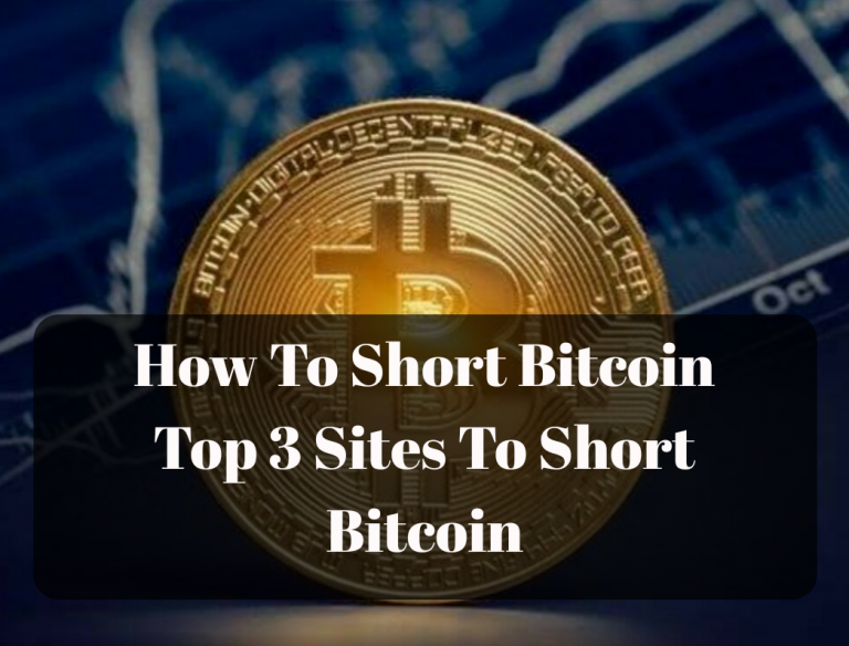 How to Short Bitcoin   Top 3 Sites To Short Selling Bitcoin